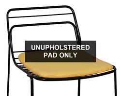 PAD FOR CAGE STOOL UNUPHOLSTERED